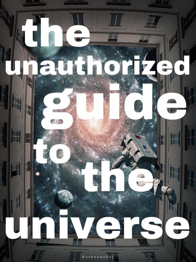 The Unauthorized Guide to the Universe: Volume 1