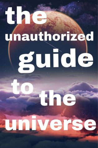The Unauthorized Guide to the Universe: Volume 2